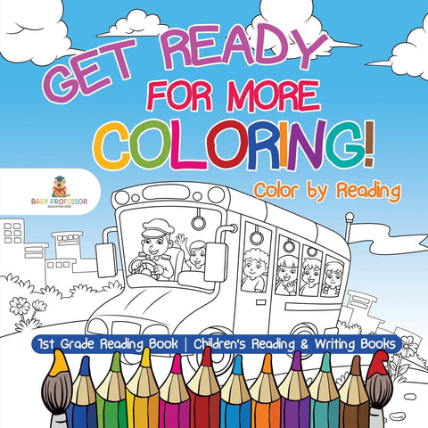 Get Ready for More Coloring! Color by Reading - 1st Grade Reading Book | Childrens Reading & Writing Books