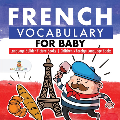 French Vocabulary for Baby - Language Builder Picture Books | Childrens Foreign Language Books