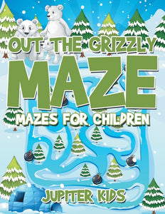 Out The Grizzly Maze : Mazes for Children