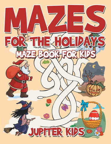 Mazes for the Holidays : Maze Books for Kids