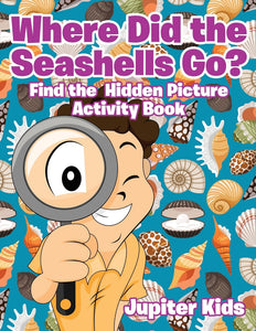 Where Did the Seashells Go Find the Hidden Picture Activity Book