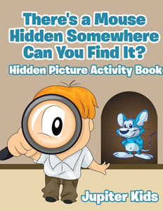 Theres a Mouse Hidden Somewhere Can You Find It Hidden Picture Activity Book