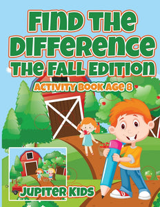 Find the Difference : The Fall Edition : Activity Book Age 8
