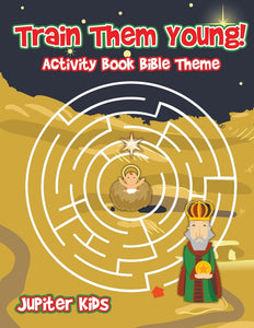 Train Them Young! Activity Book Bible Theme