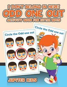I Dont Belong In Here! Odd One Out Activity Book for Little Boys