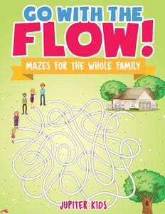 Go with the Flow! Mazes for the Whole Family