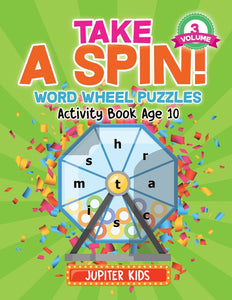 Take A Spin! Word Wheel Puzzles Volume 3 - Activity Book Age 10