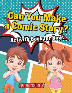 Can You Make a Comic Story Activity Book for Boys