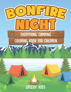 Bonfire Night: Everything Camping Coloring Book for Children