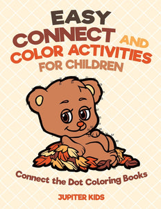 Easy Connect and Color Activities for Children - Connect the Dot Coloring Books