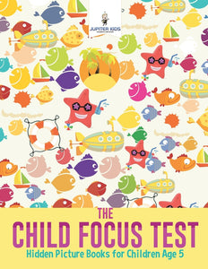 The Child Focus Test : Hidden Picture Books for Children Age 5