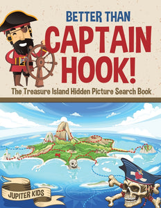 Better Than Captain Hook! The Treasure Island Hidden Picture Search Book