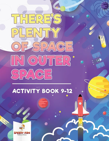 Theres Plenty of Space in Outer Space: Activity Book 9-12