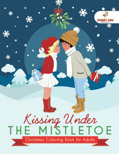 Kissing Under The Mistletoe - Christmas Coloring Book for Adults