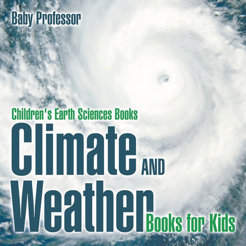Climate and Weather Books for Kids | Childrens Earth Sciences Books