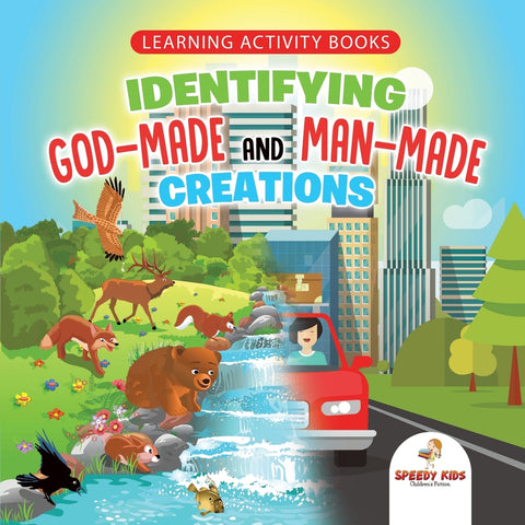 Learning Activity Books. Identifying God-Made and Man-Made Creations. Toddler Activity Books Ages 1-3 Introduction to Coloring Basic Biology
