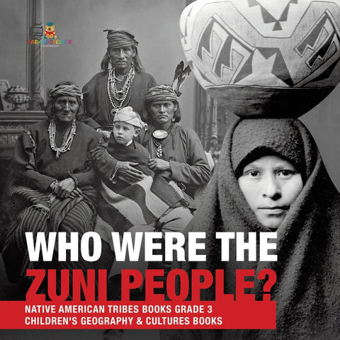Who Were the Zuni People - Native American Tribes Books Grade 3 - Childrens Geography & Cultures Books