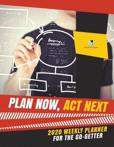 Plan Now Act Next : 2020 Weekly Planner for the Go-Getter