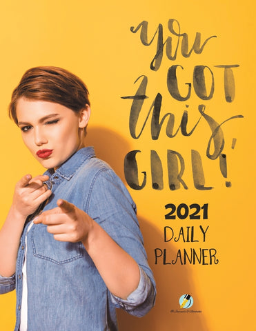 You Got This Girl! 2021 Daily Planner