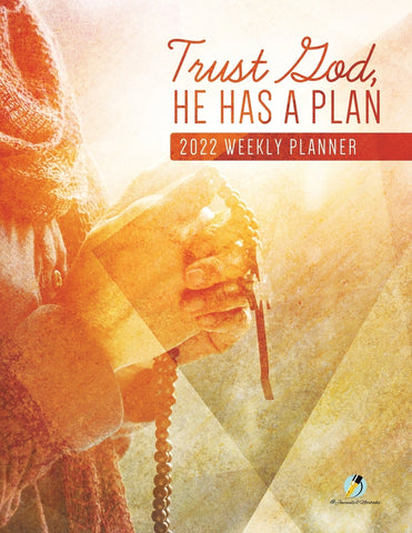 Trust God He Has A Plan : 2022 Weekly Planner
