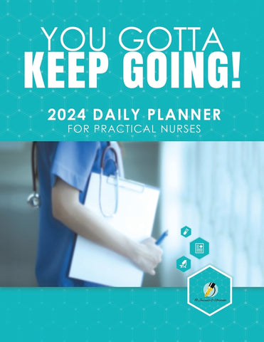 You Gotta Keep Going! 2024 Daily Planner for Practical Nurses