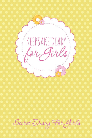 Keepsake Diary for Girls: Secret Diary for Girls