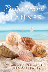 Budget Travel Planner: Vacation Planner for the Consummate Traveler