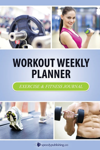 Workout Weekly Planner: Exercise & Fitness Journal