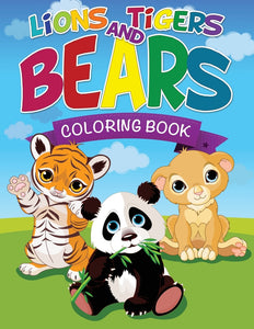 Lions Tigers and Bears Coloring Book