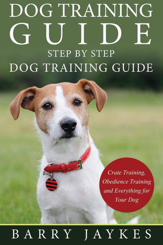 Dog Training Guide: Step by Step Dog Training Guide
