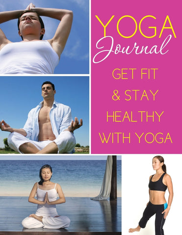 Yoga Journal: Get Fit & Stay Healthy With Yoga