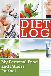 Diet Log: My Personal Food and Fitness Journal
