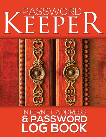 Password Keeper: Internet Address & Password Log Book