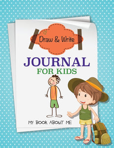 Draw And Write Journal For Kids: My Book About Me