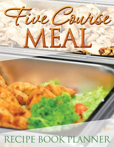 Five Course Meal Recipe Book Planner