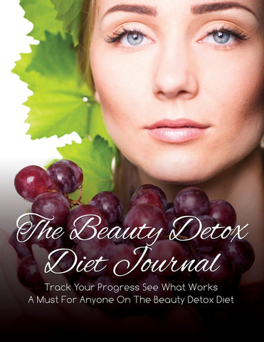 The Beauty Detox Diet Journal: Track Your Progress See What Works: A Must For Anyone On The Beauty Detox Diet