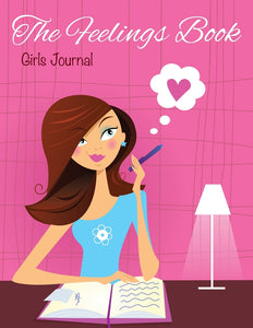 The Feelings Book (Girls Journal)