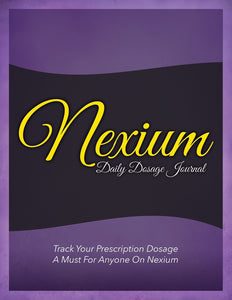 Nexium Daily Dosage Journal: Track Your Prescription Dosage: A Must For Anyone On Nexium