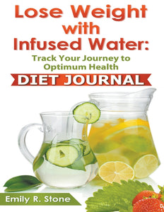 Lose Weight With Infused Water: Diet Journal