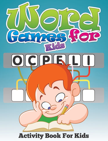 Word Games For Kids: Activity Book For Kids
