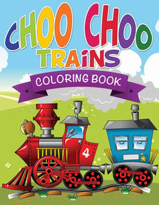 Choo Choo Trains Coloring Books