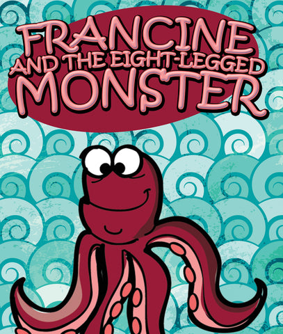 Francine and the Eight-Legged Monster