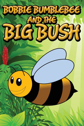 Bobbie Bumblebee and The Big Bush