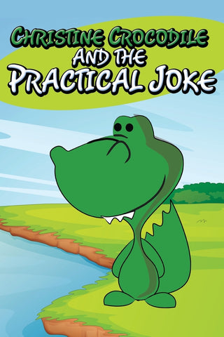 Christine Crocodile and the Practical Joke