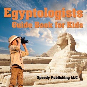 Egyptologists Guide Book For Kids