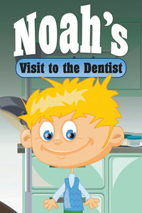 Noahs Visit to the Dentist