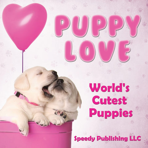 Puppy Love: Worlds Cutest Puppies