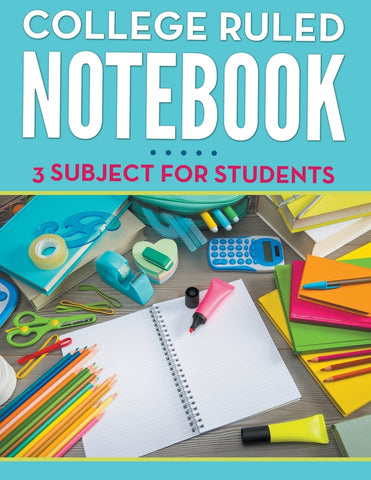 College Ruled Notebook: 3 Subject For Students