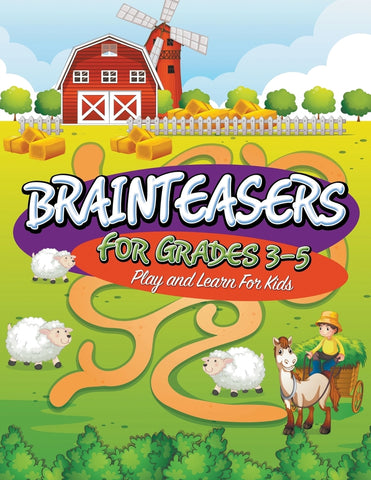 Brainteasers For Grades 3-5: Play and Learn For Kids