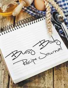 Busy Body Recipe Journal
